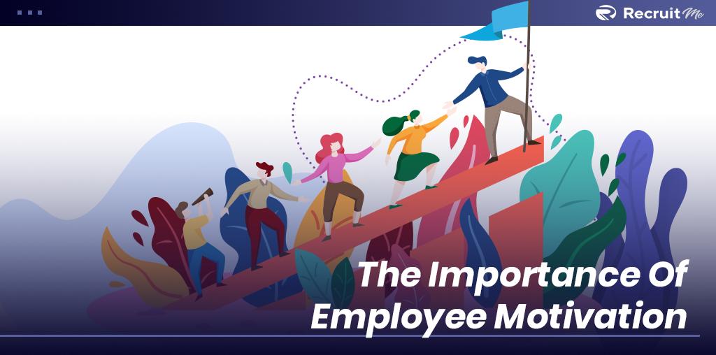 importance of employee motivation